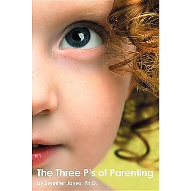The Three P's of Parenting