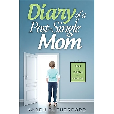 Diary of a Post-Single Mom