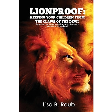 Lionproof: Keeping Your Children from the Claws of the Devil