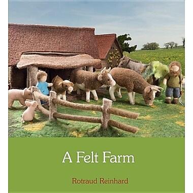 A Felt Farm. Rotraud Reinhard