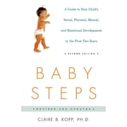 Baby Steps: A Guide to Your Child's Social, Physical, Mental, and Emotional Development in the First Two Years