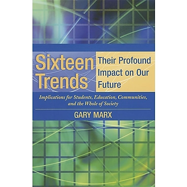 Sixteen Trends: Their Profound Impact on Our Future
