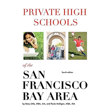Private High Schools of the San Francisco Bay Area (4th Edition)