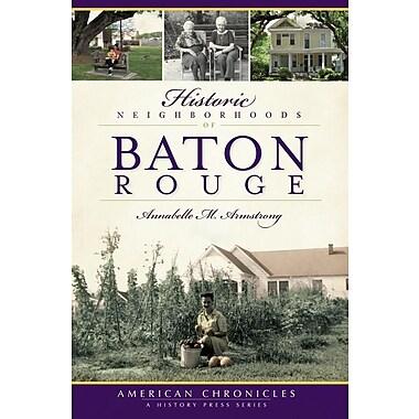 Historic Neighborhoods of Baton Rouge