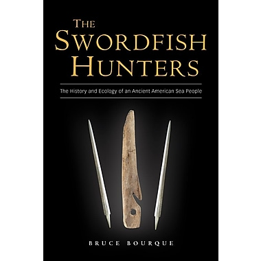 The Swordfish Hunters: The History and Ecology of an Ancient American Sea People
