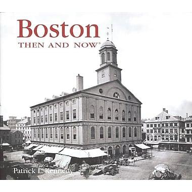 Boston Then & Now