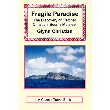 Fragile Paradise: The Discovery of Fletcher Christian, Bounty Mutineer