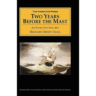 Two Years Before the Mast: And Twenty-Four Years After