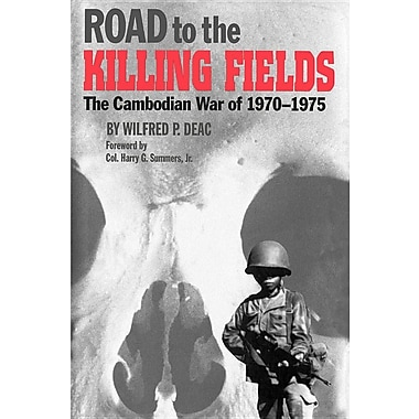 Road to the Killing Fields: The Cambodian War of 1970-1975