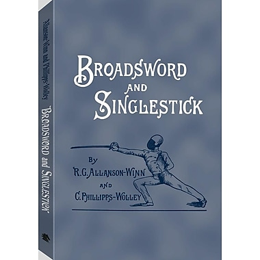 Broadsword & Singlestick: With Chapters on Quarter-Staff