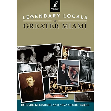 Legendary Locals of Greater Miami