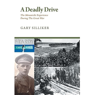 A Deadly Drive - The Miramichi Experience During the Great War