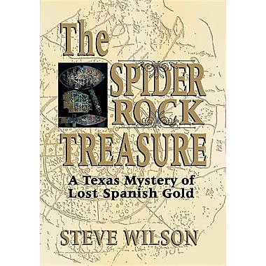 The Spider Rock Treasure: A Texas Mystery of Lost Spanish Gold
