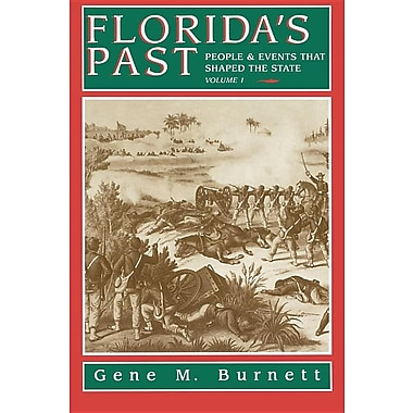 Florida's Past, Vol 1: People and Events That Shaped the State