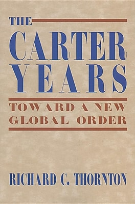 The Carter Years: Toward a New Global Order 1303813