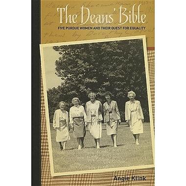 The Deans' Bible: Five Purdue Women and Their Quest for Equality