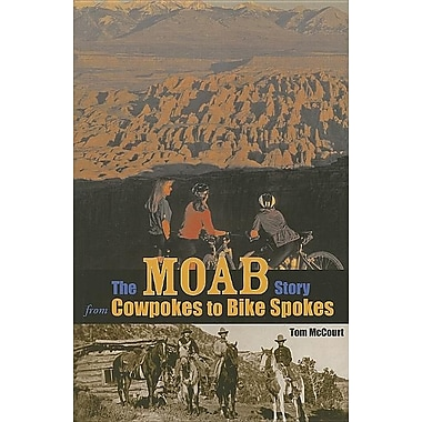 The Moab Story: From Cowpokes to Bike Spokes