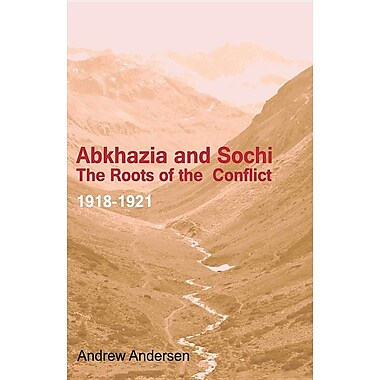 Abkhazia and Sochi: The Roots of the Conflict 1918-1921