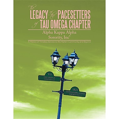 The Legacy of the Pacesetters of Tau Omega Chapter: Alpha Kappa Alpha Sorority