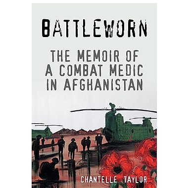 Battleworn: The Memoir of a Combat Medic in Afghanistan