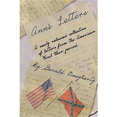 Ann's Letters: A Newly Released Collection of Letters from the American Civil War
