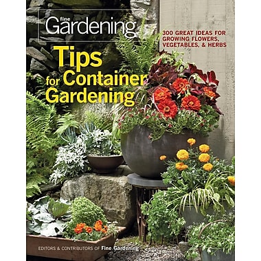 Tips for Container Gardening: 300 Great Ideas for Growing Flowers, Vegetables & Herbs
