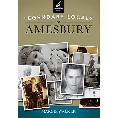 Legendary Locals of Amesbury, Massachusetts