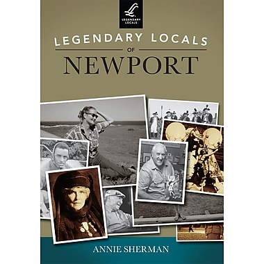 Legendary Locals of Newport, Rhode Island