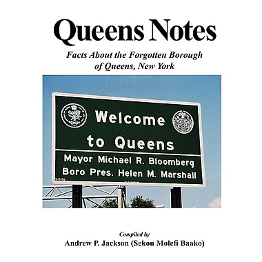Queens Notes: Facts about the Forgotten Borough of Queens, New York