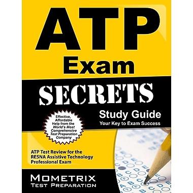 ATP Exam Secrets, Study Guide: ATP Test Review for the Resna Assistive Technology Professional Exam