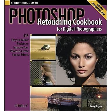 Photoshop Retouching Cookbook for Digital Photographers