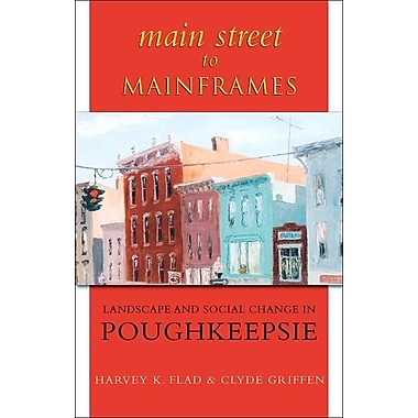 Main Street to Mainframes: Landscape and Social Change in Poughkeepsie
