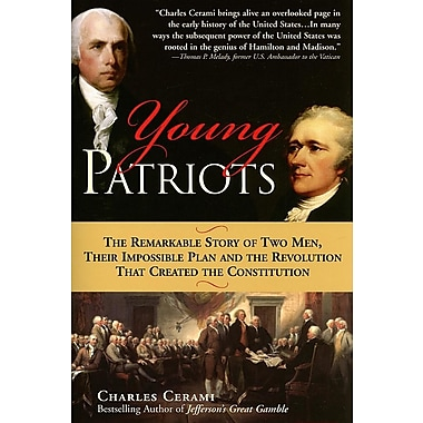 Young Patriots: The Remarkable Story of Two Men, Their Impossible Plan, and the Revolution That Created the Constitution