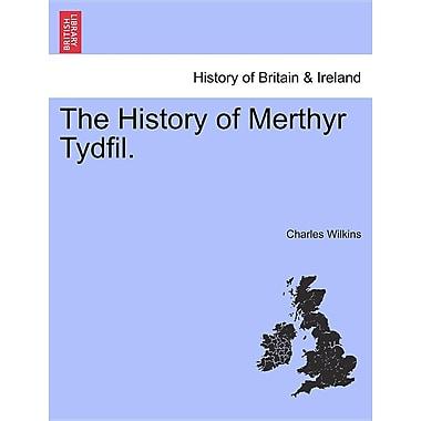 The History of Merthyr Tydfil.