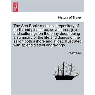 The Sea Book: A Nautical Repository of Perils & Pleasures