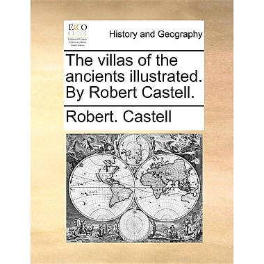 The Villas of the Ancients Illustrated. by Robert Castell.