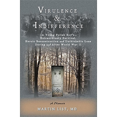 Virulence & Indifference: A Young Polish Boy's Extraordinary Survival