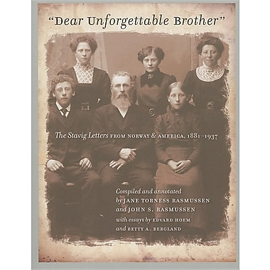 Dear Unforgettable Brother: The Stavig Letters from Norway and America, 1881-1937