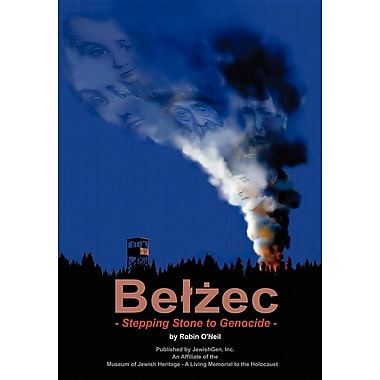 Belzec: Stepping Stone to Genocide