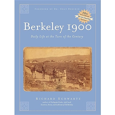 Berkeley 1900, Daily Life at the Turn of the Century