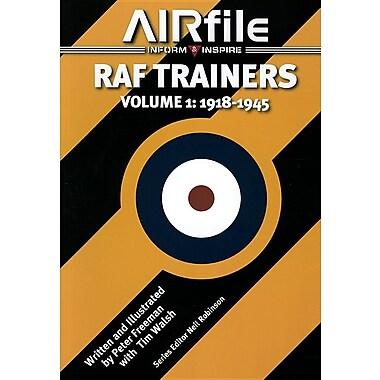 RAF Trainers Volume 1: 1918 - 1945