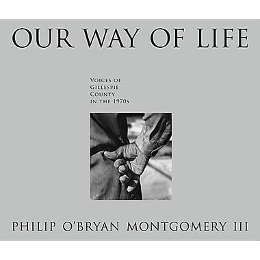 Our Way of Life: Voices of Gillespie County in the 1970s