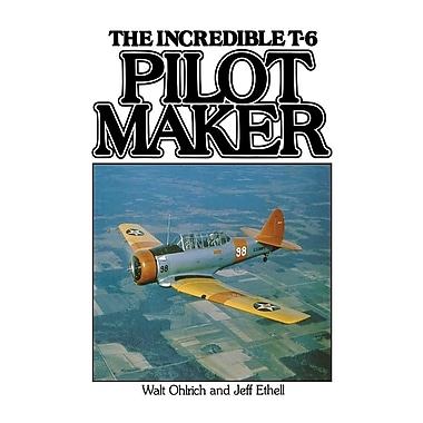 The Incredible T-6 Pilot Maker