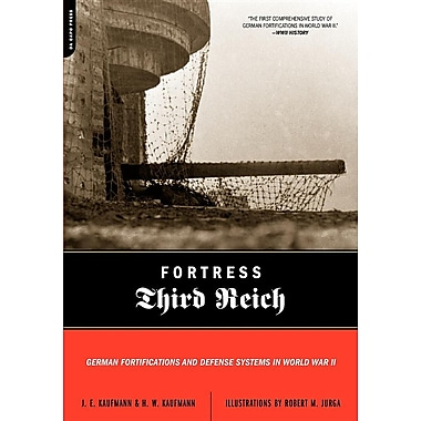 Fortress Third Reich: German Fortifications and Defense Systems in World War II