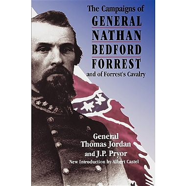 The Campaigns of General Nathan Bedford Forrest and of Forrest's Cavalry