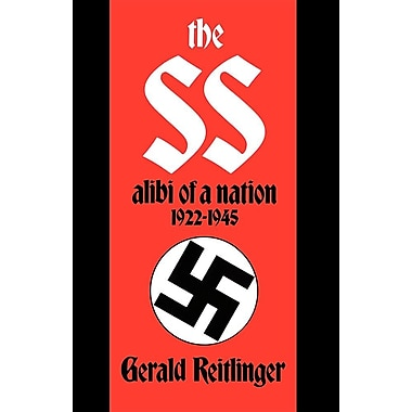 The SS: Alibi of a Nation, 1922-1945
