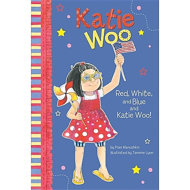 Red, White, and Blue and Katie Woo!