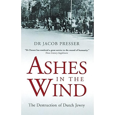 Ashes in the Wind: The Destruction of Dutch Jewry