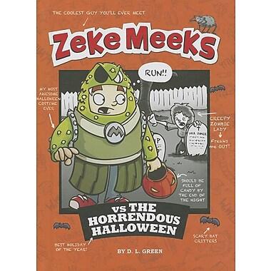 Zeke Meeks Vs the Horrendous Halloween