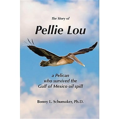 The Story of Pellie Lou: A Pelican Who Survived the Gulf of Mexico Oil Spill